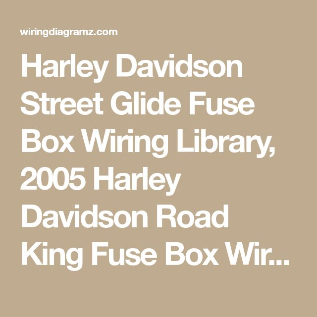 Harley Davidson Street Glide Fuse Box Wiring Library  2005