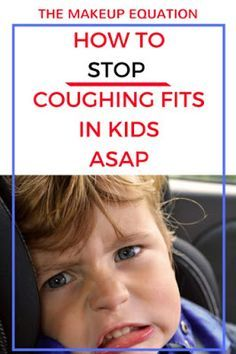 How to Stop Coughing Fits In Children ASAP