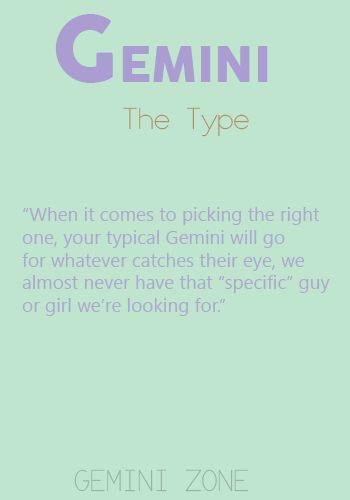 "I always say I don't have a ""type"" and nobody ever believes me...it's a Gemini thing!"