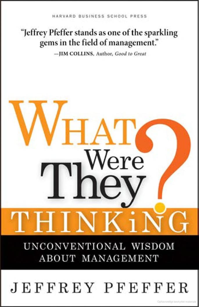 What Were They Thinking?: Unconventional Wisdom About Management - Jeffrey Pfeffer. So funny. Were all humans and we all make stupid decisions. Great leaders are not smarter than the rest of us; they are just better at thinking ahead, spotting trends, gathering all kinds of information - especially the information they don't like to hear.