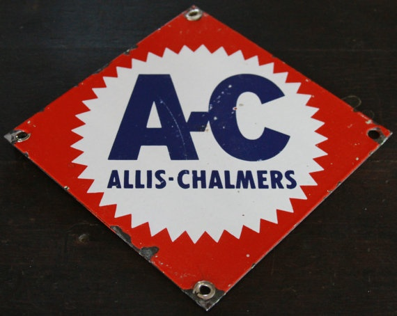 Allis Chalmers 6 X 6 Porcelain Sign Signs The O 39 Jays
