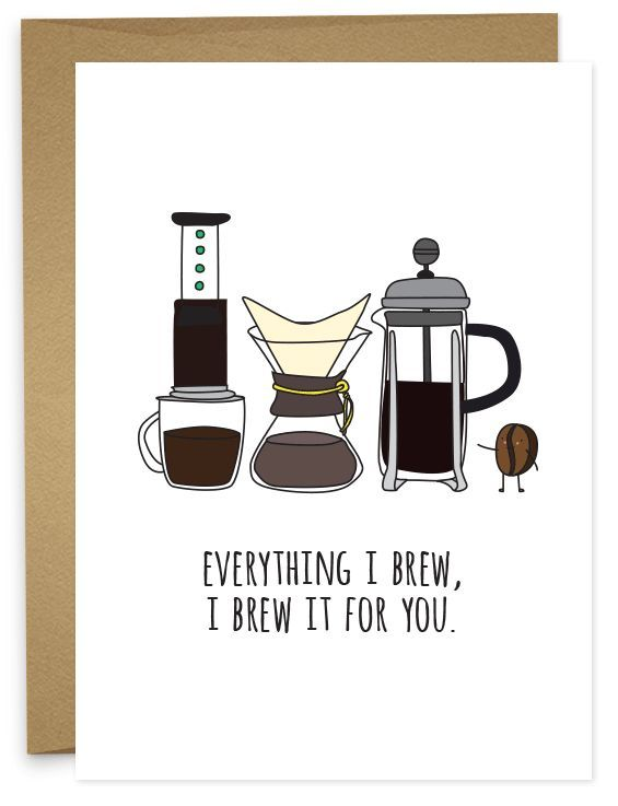 Everything I Brew I Brew It For You Punny Coffee Card from Humdrum Paper