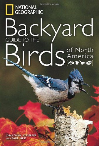 National Geographic Backyard Guide To The Birds Of North America Guides