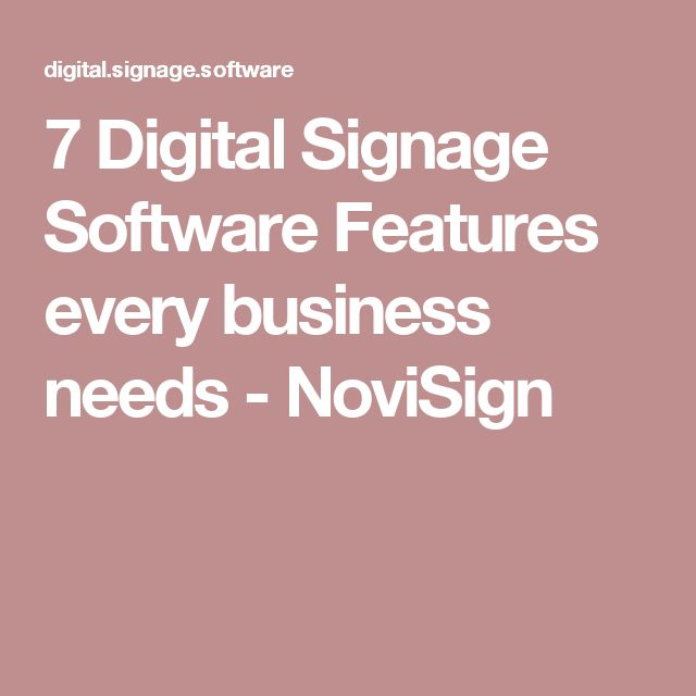 7 Digital Signage Software Features every business needs - NoviSign