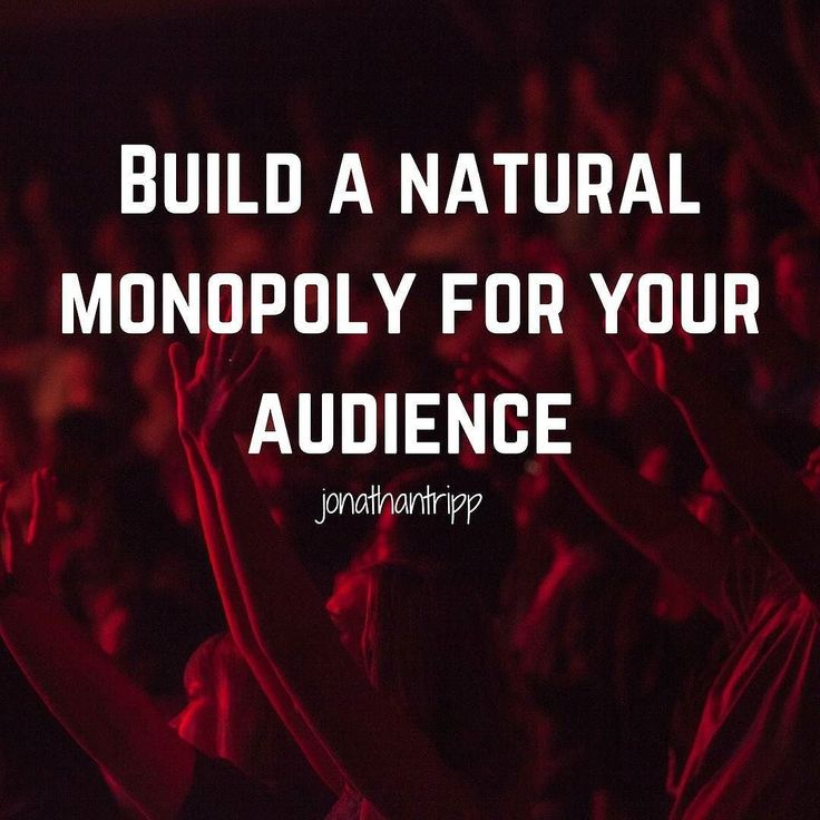 build a natural monopoly for your audience #dailydose
