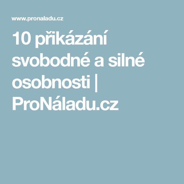 10 přikázání svobodné a silné osobnosti   ProNáladu.cz
