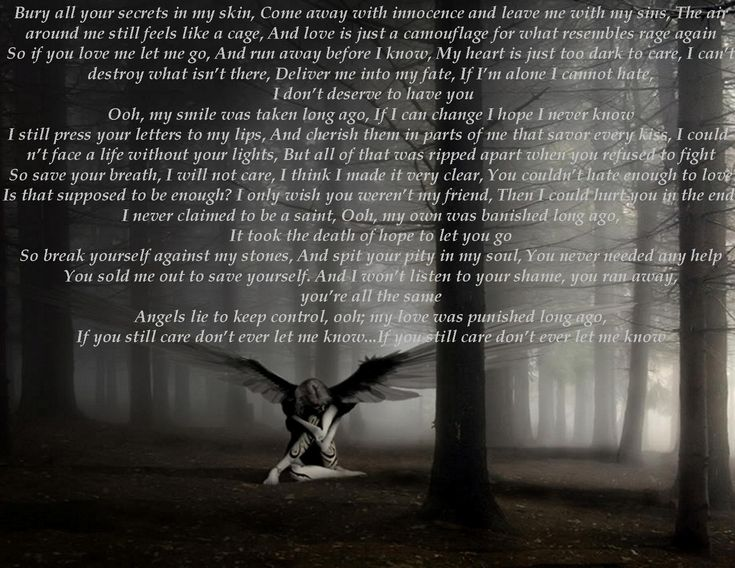 Snuff ~ Slipknot. Have this tattooed down my side. Beautiful lyrics, this has to be the most powerful song I've ever heard.