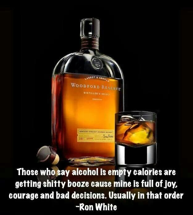 Cause mine is full of joy... Ron White #woodford