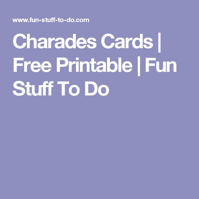 Charades Cards | Free Printable | Fun Stuff To Do