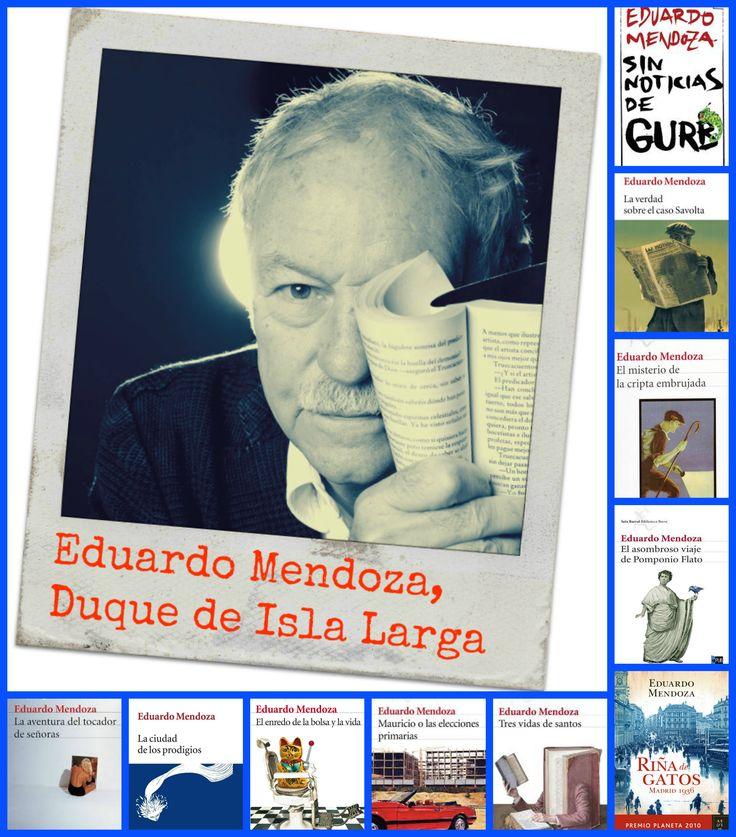 Eduardo Mendoza. Duque de Isla Larga.