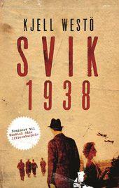 Svik 1938 - Kjell Westö Erik Krogstad