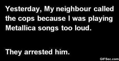 Legit reason to arrest someone, for sure.