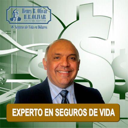 Henry R. Olivar Especialista en Seguros de Vida H.R.Olivar Seguros de Vida en Dolares. Broker Internacional autorizado de sólidas e innovadoras Compañías de Seguros de Vida de los Estados Unidos.