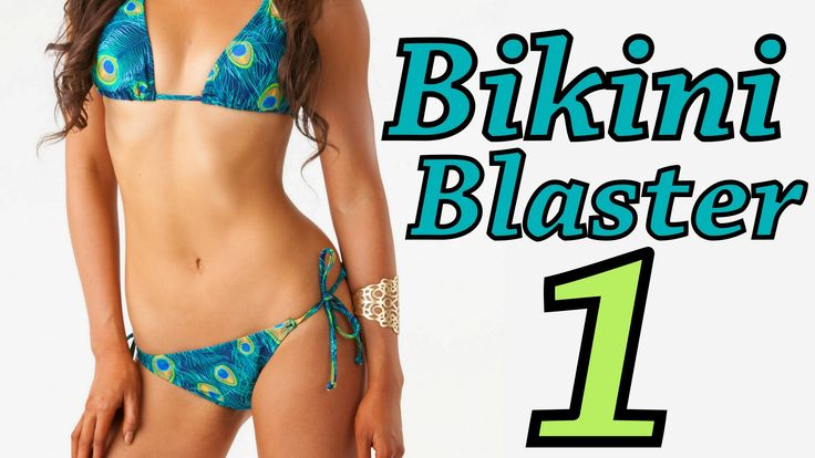 Bikini Blaster 1! HIIT IT HARD!