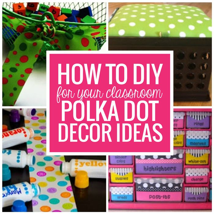 How to DIY by adding polka dots to create a cohesive decor theme is simple! Here are 8 ways to bring in polka dots no matter what color scheme you prefer. Your main classroom spaces will all be covered: walls, storage and student spaces.