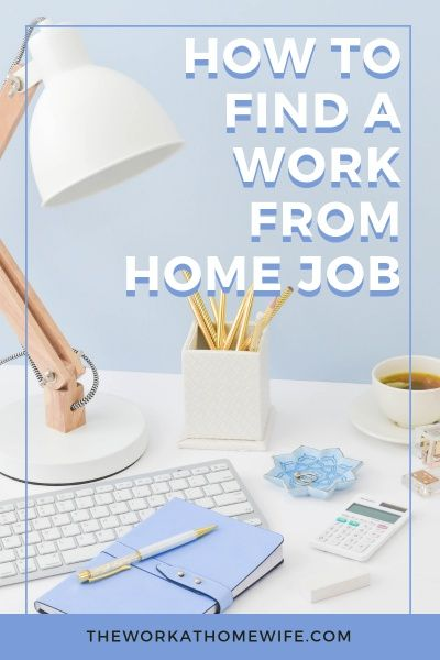 How to Find Work from Home Jobs: How & Where to Start Your Search