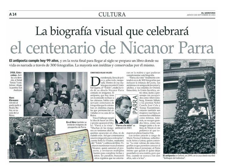 Artículo del diario chileno El Mercurio (05 de septiembre de 2013). La biografía visual que celebrará el centenario de Nicanor Parra.