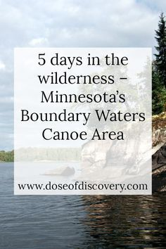 5 days in the wilderness – Minnesota's Boundary Waters Canoe Area