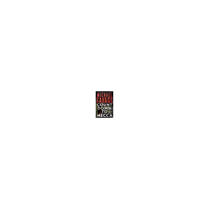 Countdown to Mecca (Hardcover) (Michael Savage)