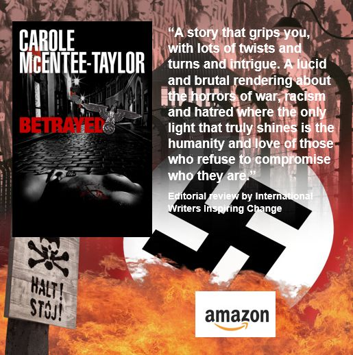 """IWIC Book Review:  BETRAYED - by Carole McEntee-Taylor, """"A WWII historical romance thriller with twists, turns and intrigue!"""" https://writersinspiringchange.wordpress.com/2017/05/06/iwic-book-review-betrayed-by-carole-mcentee-taylor-a-wwii-historical-romance-thriller-with-twists-turns-and-intrigue/"""