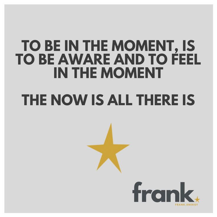 The moment is all there is - franke.energy