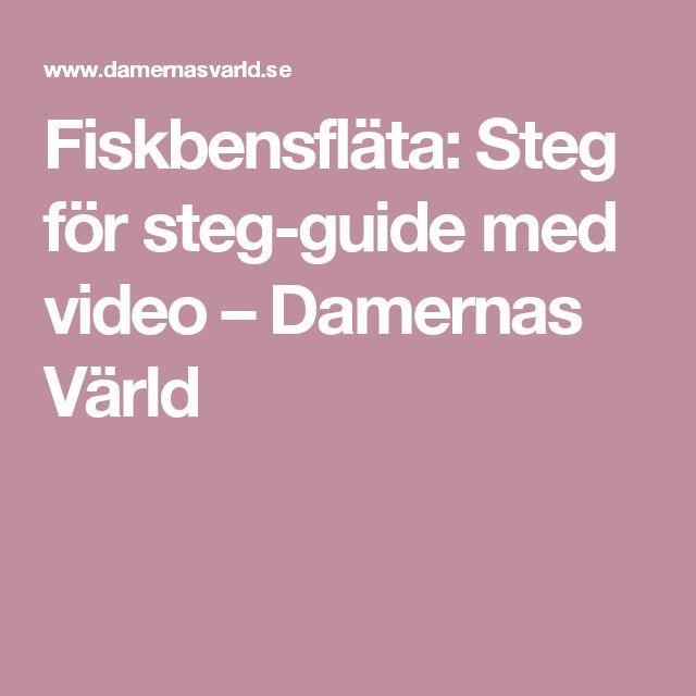 Fiskbensfläta: Steg för steg-guide med video – Damernas Värld