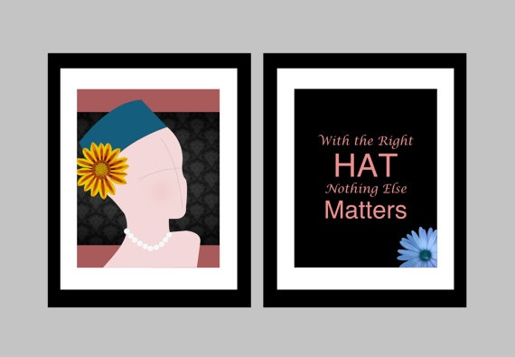 """Unleash your inner fashionista with these two 8 x 10 prints featuring an original Kryder design and the quote """"With the right hat, nothing else matters."""" Adds a modern splash of colour to any room!"""