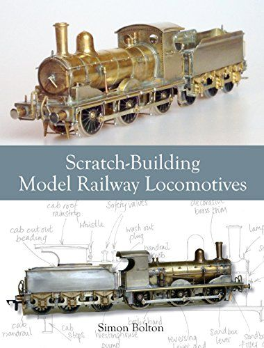 Scratch-Building Model Railway Locomotives by Simon Bolton