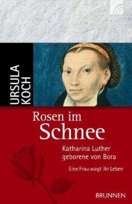 Katharina Luther, geborene von Bora - Eine Frau wagt ihr Leben. Das katholische Europa höhnte über den Reformator, als er 1525 eine entlaufene Nonne heiratete. Daß ein Mönch und eine Nonne sich in Liebe miteinander verbinden könnten, schien so ...