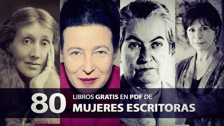 80 libros de mulleres escritoras en PDF. Ligazçón a Oye Juanjo! Democtatizando el conocimiento: http://www.oyejuanjo.com/