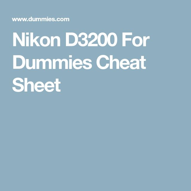 Nikon D3200 For Dummies Cheat Sheet
