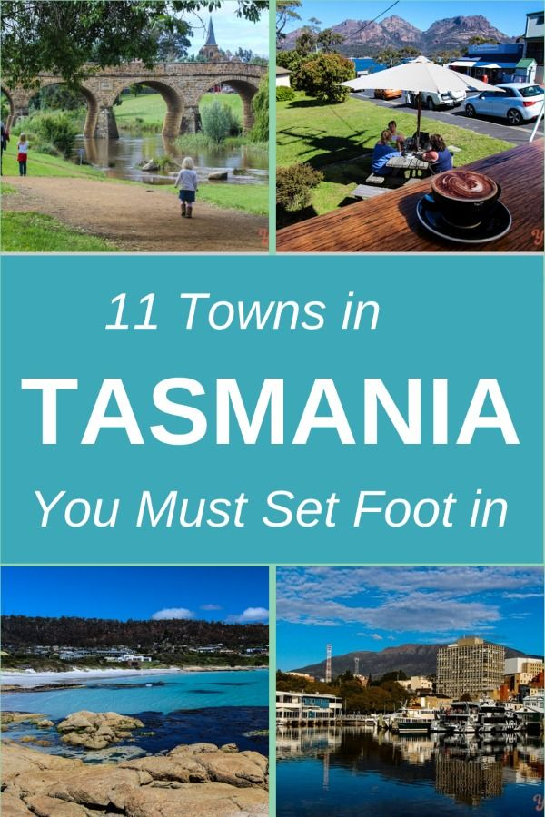 Top 11 towns in Tasmania to visit on your road trip around the Apple Isle.