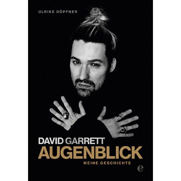 David Garrett - Augenblick // von David Garrett, Ulrike Döpfner (Autor)