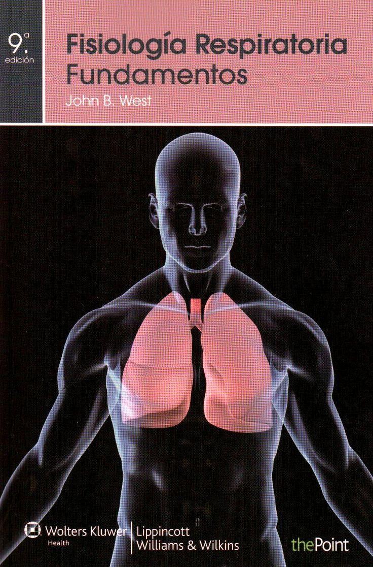 Fisiología respiratoria : Fundamentos / West, J. B. http://mezquita.uco.es/record=b1736218~S6*spi