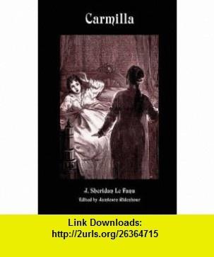 Carmilla (Valancourt Classics) (9781934555644) Joseph Sheridan Le Fanu, J. Sheridan Le Fanu, Jamieson Ridenhour , ISBN-10: 1934555649  , ISBN-13: 978-1934555644 ,  , tutorials , pdf , ebook , torrent , downloads , rapidshare , filesonic , hotfile , megaupload , fileserve