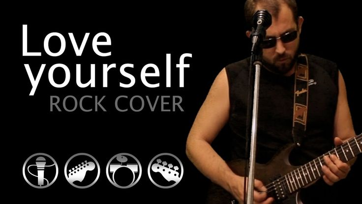 Love Yourself rock cover