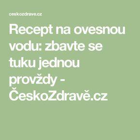Recept na ovesnou vodu: zbavte se tuku jednou provždy - ČeskoZdravě.cz