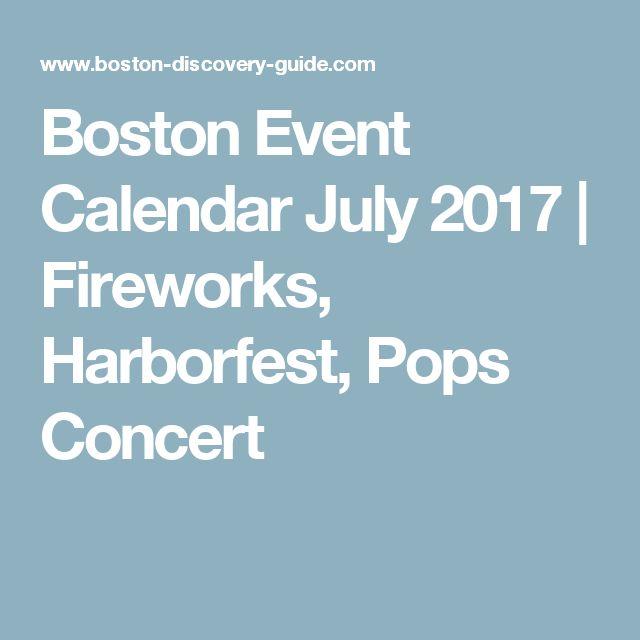 Boston Event Calendar July 2017 | Fireworks, Harborfest, Pops Concert