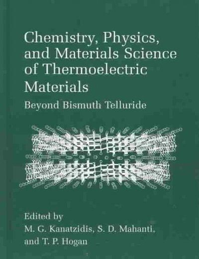 Chemistry, Physics and Materials Science of Thermoelectric Materials: Beyond Bismuth Telluride