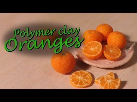 ▶ Polymer clay fruit; Orange tutorial (+ Tips for making canes) - YouTube