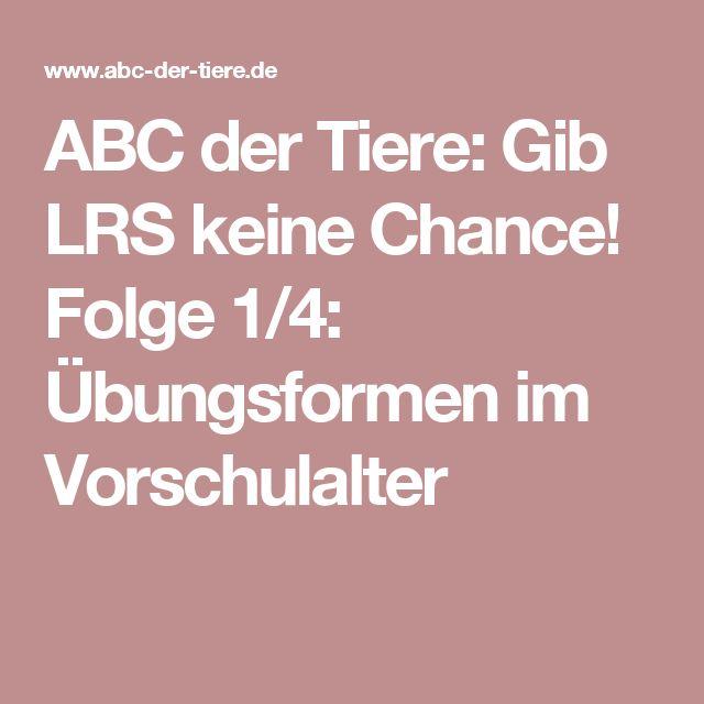 ABC der Tiere: Gib LRS keine Chance! Folge 1/4: Übungsformen im Vorschulalter