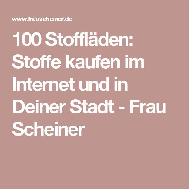 100 Stoffläden: Stoffe kaufen im Internet und in Deiner Stadt - Frau Scheiner