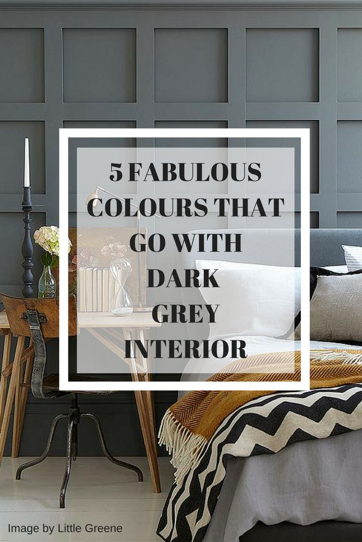 5 Gorgeous Colours That Go With Dark Grey In 2018 Paint Colors Living Room Decor Gray Bedroom
