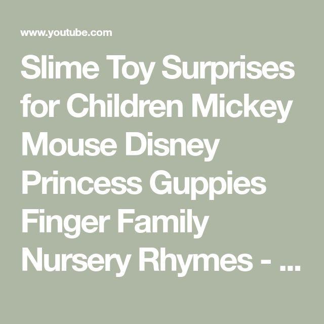 Slime Toy Surprises for Children Mickey Mouse Disney Princess Guppies Finger Family Nursery Rhymes - YouTube