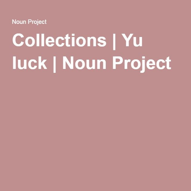 Collections | Yu luck | Noun Project