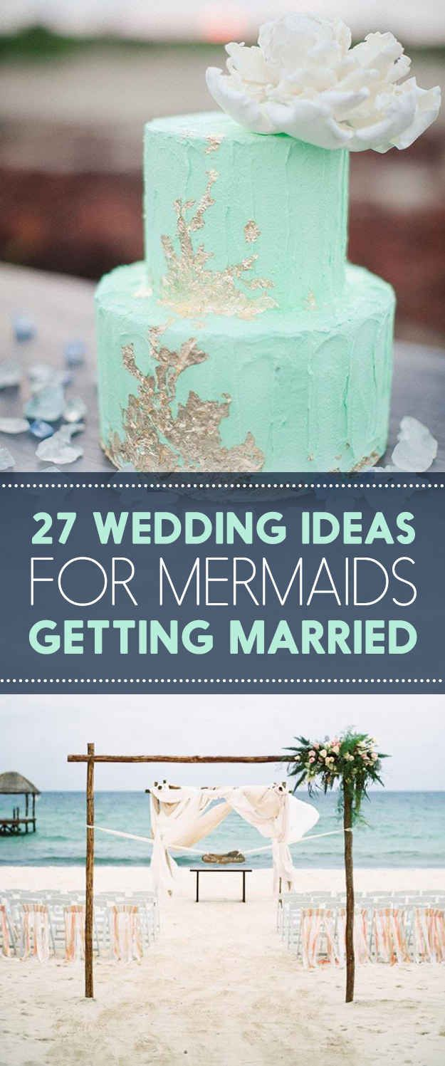 27 Ocean-Themed Wedding Ideas For People That Love Mermaids  Not huge on mermaids, but some cool ocean theme ideas
