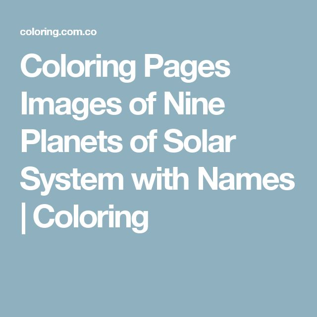 Coloring Pages Images of Nine Planets of Solar System with Names | Coloring