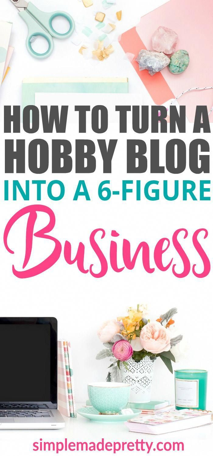 How To Turn A Hobby Blog Into A 6 Figure Business Creative Craft