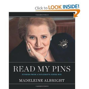 Love the story of Madeleine Albright choosing to wear a snake pin for a meeting with Iraqi officials after Saddam Hussein called her an unparalleled serpent. :)