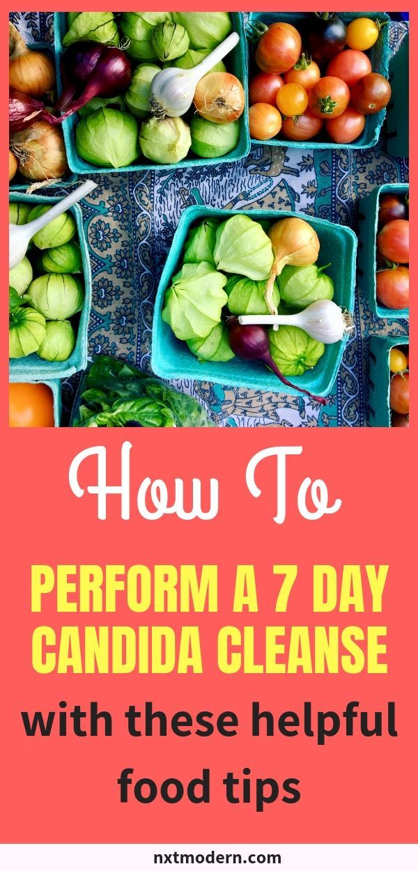 How To Perform a Candida Cleanse in 7 Days With These